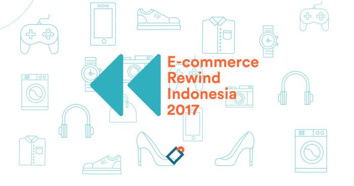 Analisis Kilas Balik Persaingan E Commerce Indonesia Tahun 2017
